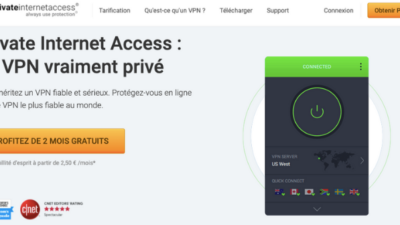 Notre test complet de Private Internet Access !